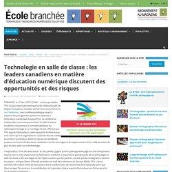 Technologie en salle de classe : les leaders canadiens en matière d'éducation numérique discutent des opportunités et des risques