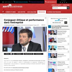 Emmanuel Carquin, Université de technologie de Troyes (UTT) - Conjuguer éthique et performance dans l'entreprise