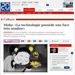Moby: «La technologie possède une face très sombre»