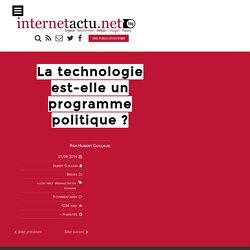 La technologie est-elle un programme politique