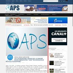 """APS - Un agronome français à Dakar pour présenter """"une technologie révolutionnaire"""""""
