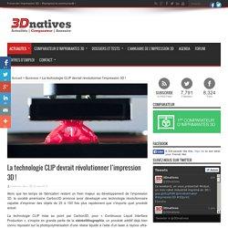 La technologie CLIP devrait révolutionner l'impression 3D !
