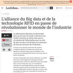 LES ECHOS 22/10/13 L'alliance du Big data et de la technologie RFID en passe de révolutionner le monde de l'industrie