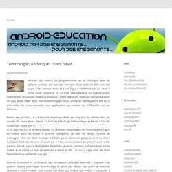 Technologie : Robotique... sans robot. - Android-education.net