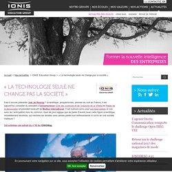 « La technologie seule ne change pas la société » – Actualités des écoles du Groupe IONIS