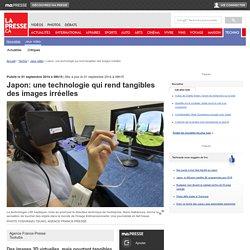 Japon: une technologie qui rend tangibles des images irréelles