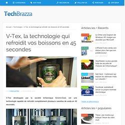 V-Tex, la technologie qui refroidit vos boissons en 45 secondes
