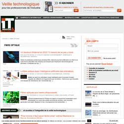 Fibre optique : Toute info sur la technologie de transmettre de l'information sur Industrie & Technologies