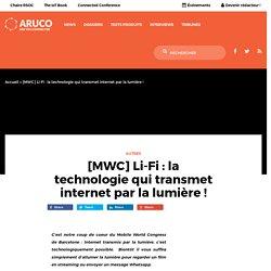 [MWC] Le Li-fi : Internet transmis par la lumière