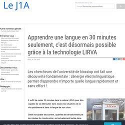 Apprendre une langue sans effort - Nouvelle technologie LIRVA - Université de Nossiop