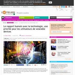 Le rapport humain avec la technologie, une priorité pour les utilisateurs de wearable devices