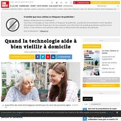 Quand la technologie aide à bien vieillir à domicile - 28/09/16