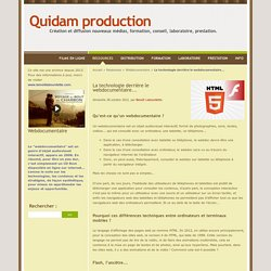 La technologie derrière le webdocumentaire... - Quidam production