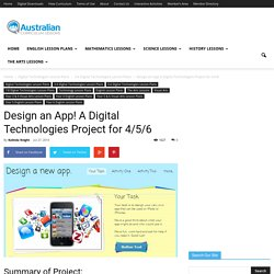 Design an App! A Digital Technologies Project for 4/5/6Australian Curriculum Lessons
