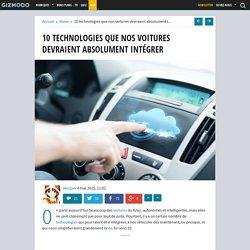 10 technologies que nos voitures devraient absolument intégrer