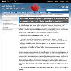 AGRICULTURE CANADA 06/02/13 Produits, technologies et processus alimentaires en émergence : perspectives pour les régulateurs