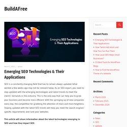 Emerging SEO Technologies & Their Applications – BuildAFree