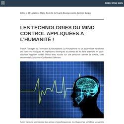 LES TECHNOLOGIES DU MIND CONTROL APPLIQUÉES A L'HUMANITÉ !
