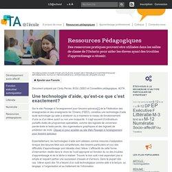 Technologies d'aide pour les élèves ayant des troubles d'apprentissage : information, outils et ressources à l'intention de l'équipe-école