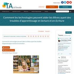 Comment les technologies peuvent aider les élèves ayant des troubles d'apprentissage en lecture et en écriture