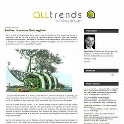 FabTree : la maison 100% végétale - Le blog des tendances design