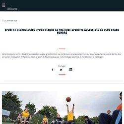 Sport et technologies : pour rendre la pratique sportive accessible au plus grand nombre