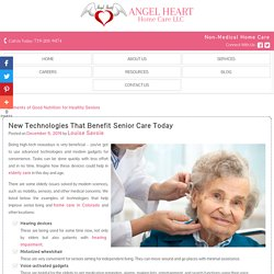 New Technologies That Benefit Senior Care Today