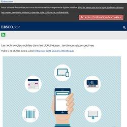 Les technologies mobiles dans les bibliothèques : tendances et perspectives