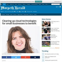 Clearing up cloud technologies for small businesses to benefit - Morpeth Herald