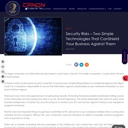 Security Risks – Two Simple Technologies That CanShield Your Business Against Them