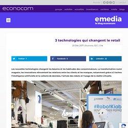 3 technologies qui changent le retail - E-media, the Econocom blog