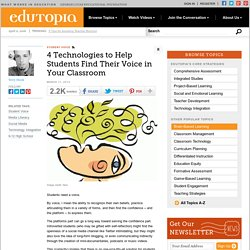 4 Technologies to Help Students Find Their Voice in Your Classroom