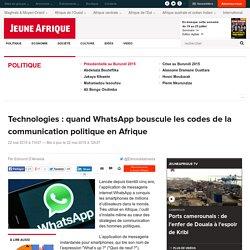 Technologies : quand WhatsApp bouscule les codes de la communication politique en Afrique - JeuneAfrique.com