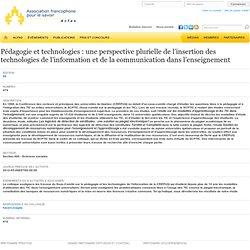 Pédagogie et technologies : une perspective plurielle de l'insertion des technologies de l'information et de la communication dans l'enseignement