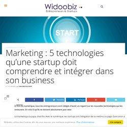 Marketing : 5 technologies qu'une startup doit comprendre et intégrer dans son business
