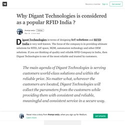 Why Digant Technologies is considered as a popular RFID India?