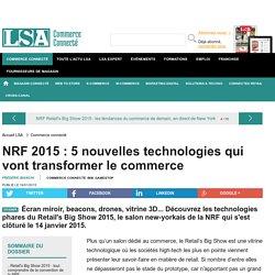 NRF 2015 : 5 nouvelles technologies qui vont... - Les dossiers LSA de la grande consommation