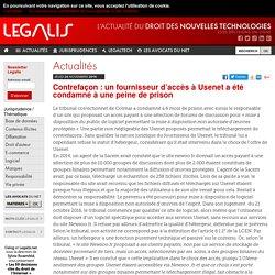 Contrefaçon : un fournisseur d'accès à Usenet a été condamné à une peine de prison