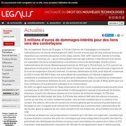 5 millions d'euros de dommages-intérêts pour des liens vers des contrefaçons