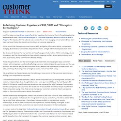 "Redefining Customer Experience: CRM, VRM and ""Disruptive Technologies."""