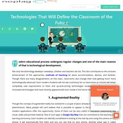 Technologies That Will Define the Classroom of the Future