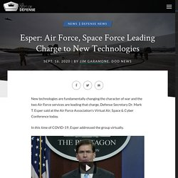 Esper: Air Force, Space Force Leading Charge to New Technologies > U.S. DEPARTMENT OF DEFENSE > Defense Department News