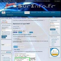 le site des technologies réseaux, le site à suivre - Déploiement de l'agent WAPT