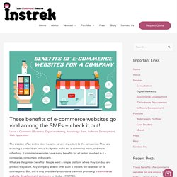 These benefits of e-commerce websites go viral among the SMEs – check it out! - Instrek Technologies - Delhi Based Best Web Designing & Digital Marketing Company