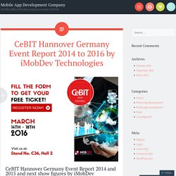 CeBIT Hannover Germany Event Report 2014 to 2016 by iMobDev Technologies