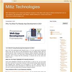 Mitiz Technologies: Why You Must Try Reactjs App Development In 2021