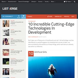 10 Incredible Cutting-Edge Technologies In Development