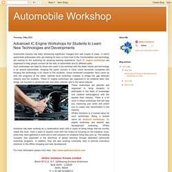 Automobile Workshop: Advanced IC Engine Workshops for Students to Learn New Technologies and Developments