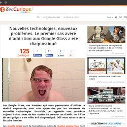 Nouvelles technologies, nouveaux problèmes. Le premier cas avéré d'addiction aux Google Glass a été diagnostiqué