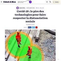 Covid-19:le pire des technologies pour faire respecter la distanciation sociale